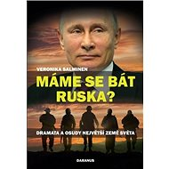 Máme se bát Ruska?: Dramata a osudy největší země světa - Kniha