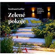 Kniha Zelené pokoje: Inspirace pro zdravou a zabydlenou zahradu - Kniha