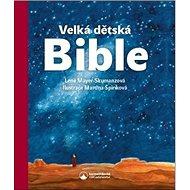Velká dětská Bible - Kniha