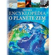 Detská encyklopédia o planéte Zem - Kniha