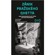Zánik pražského ghetta: aneb Nezapomenutelný večer doktora Preiningera - Kniha