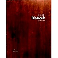 Oldřich Blažíček (1887-1953) 1/2: Osahuje 2 svazky - Kniha