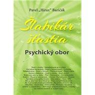 Šlabikár šťastia Psychický obor - Kniha