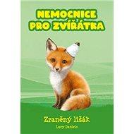 Nemocnice pro zvířátka Zraněný lišák - Kniha