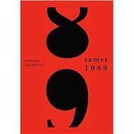 Samet 1989: Vzpomínky na revoluční rok - Kniha