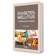 Diabetes mellitus: Komplikácie a liečba - Kniha