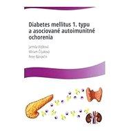 Diabetes mellitus 1. typu a asociované autoimunitné ochorenia - Kniha