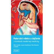 Materské mlieko a dojčenie v kontexte modernej medicíny - Kniha
