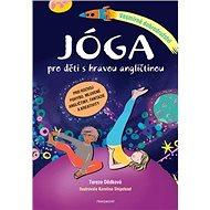 Jóga pro děti s hravou angličtinou: Vesmírné dobrodružství - Kniha