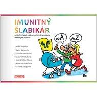 Imunitný šlabikár: praktický sprievodca svetom imunológie nielen pre rodičov - Kniha