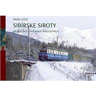 Sibírske siroty: Bajkalsko-amurská magistrála - Kniha