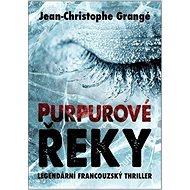 Purpurové řeky: Legendární francouzský thriller - Kniha