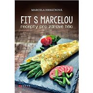 Fit s Marcelou: Recepty pro zdravé tělo - Kniha