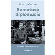 Sametová diplomacie: Vzpomínky na výjimečné roky 1989–1992 - Kniha