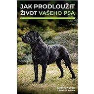Jak prodloužit život vašeho psa - Kniha