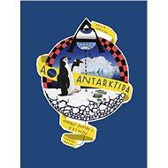 A jako Antarktida Pohled z druhé strany - Kniha