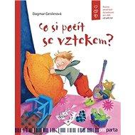 Co si počít se vztekem?: Emocionální rozvoj pro děti od pěti let - Kniha