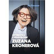 Optimistka z přesvědčení Zuzana Kronerová - Kniha