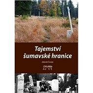 Tajemství šumavské hranice - Kniha