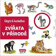Zvířata v přírodě: Chytrá kolečka - Kniha