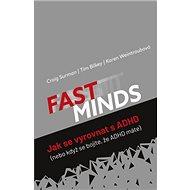 Fast minds Jak se vyrovnat s ADHD: nebo když se bojíte, že ADHD máte - Kniha
