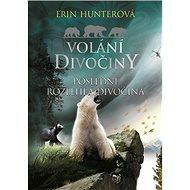 Volání divočiny Poslední rozlehlá divočina - Kniha