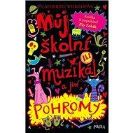 Můj školní muzikál a jiné pohromy - Kniha