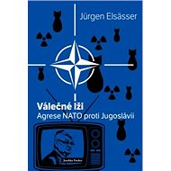 Válečné lži: Agrese NATO proti Jugoslávii