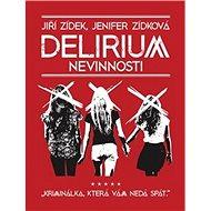 Delirium nevinnosti: Kriminálka, která vám nedá spát - Kniha