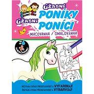 Úžasné poníky Úžasní poníci: maľovanka / omalovánka - Kniha