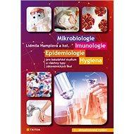 Mikrobiologie, imunologie, epidemiologie, hygiena: Pro bakalářské studium a všechny typy zdravotnick