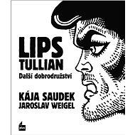 Lips Tullian - Další dobrodružství - Kniha