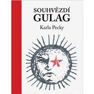 Souhvězdí Gulag Karla Pecky - Kniha