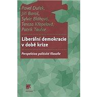 Liberální demokracie v době krize: Perspektiva politické filosofie - Kniha