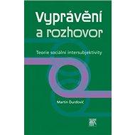 Vyprávění a rozhovor: Teorie sociální intersubjektivity - Kniha