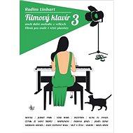 Filmový klavír 3: aneb další melodie z vellkých filmů pro malé i větší pianisty - Kniha