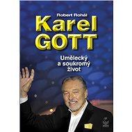 Karel Gott Umělecký a soukromý život - Kniha