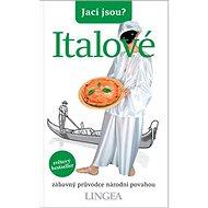 Jací jsou? Italové: zábavný průvodce národní povahou - Kniha