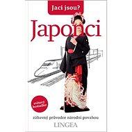 Jací jsou? Japonci: zábavný průvodce národní povahou - Kniha