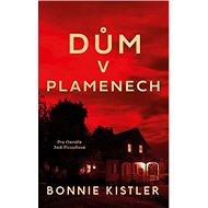 Dům v plamenech: Pro čtenáře Jodi Picoultové - Kniha