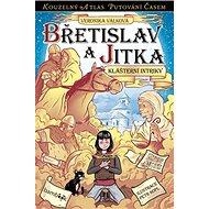 Břetislav a Jitka: Klášterní intriky - Kniha