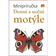 Minipríručka Denné a nočné motýle - Kniha
