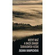 Mrtvý muž a další záhady šumavských kešek - Kniha