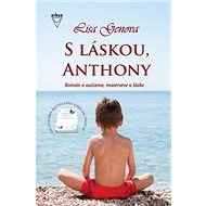 S láskou, Anthony: Román o autizme, materstve a láske - Kniha