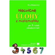 Nácvičné úlohy z matematiky pre 3. ročník základných škôl - Kniha