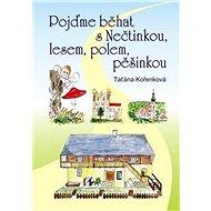 Pojďme běhat s Nečtinkou, lesem, polem, pěšinkou - Kniha