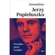 Jerzy Popieluszko: Pravdou proti totalitě - Kniha