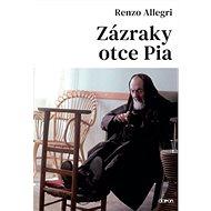 Zázraky otce Pia - Kniha