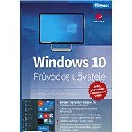 Windows 10: Průvodce uživatele - 2., přepracované a aktualizované vydání - Kniha