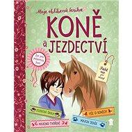 Koně a jezdectví: Moje oblíbená kniha - Kniha